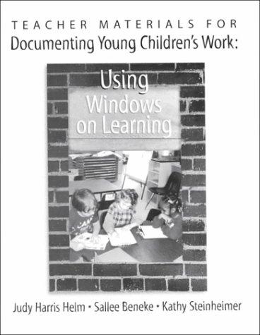 Teacher Materials for Documenting Young Children's Work: Judy Harris Helm