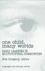 9780807737156: One Child, Many Worlds: Early Learning in Multicultural Communities (Language & Literacy Series)