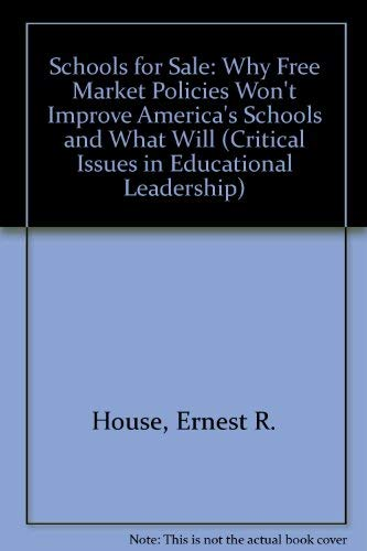 9780807737385: Schools for Sale: Why Free Market Policies Won't Improve America's Schools, and What Will (Critical Issues in Educational Leadership Series)