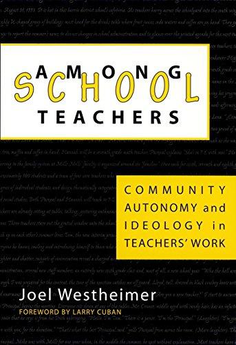 Among School Teachers: Community, Autonomy, and Ideology: Joel Westheimer