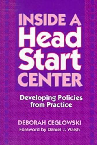 9780807737484: Inside a Head Start Center: Developing Policies from Practice (Early Childhood Education Series (Teachers College Press).)