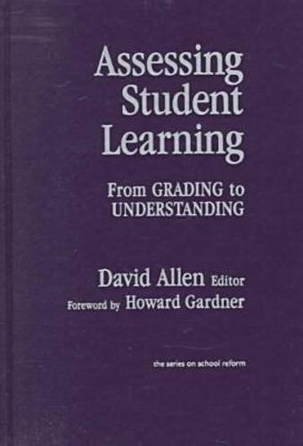 9780807737545: Assessing Student Learning: From Grading to Understanding (the series on school reform)