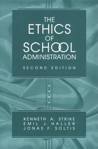 9780807737590: The Ethics of School Administration (Professional Ethics in Education)