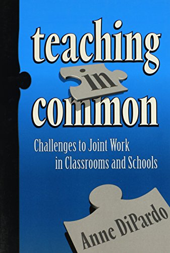 Teaching in Common: Challenges to Joint Work in Classrooms and Schools (Series on School Reform): ...