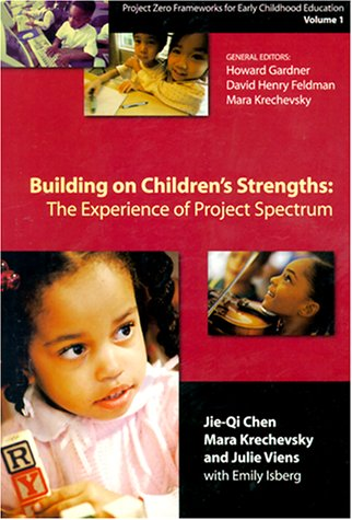Building on Children's Strengths: The Experience of Project Spectrum (Project Zero Frameworks ...