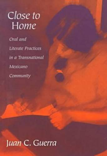 9780807737729: Close to Home: Oral and Literate Practices in a Transnational Mexicano Community (Language and Literacy Series (Teachers College Pr)) (Language & Literacy Series)