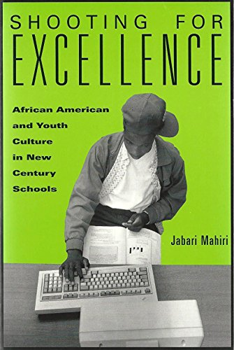 9780807737880: Shooting for Excellence: African American and Youth Culture in New Century Schools
