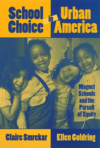 9780807738283: School Choice in Urban America: Magnet Schools and the Pursuit of Equity (Critical Issues in Educational Leadership)