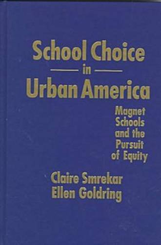 9780807738290: School Choice in Urban America: Magnet Schools and the Pursuit of Equity (Critical Issues in Educational Leadership)