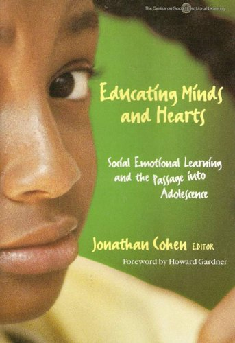 9780807738382: Educating Minds and Hearts: Social Emotional Learning and the Passage into Adolescence (The Series on Social Emotional Learning)
