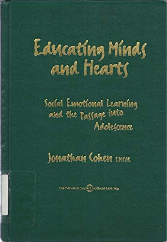 9780807738399: Educating Hearts and Minds: Social Emotional Learning and the Passage into Adolescence (The Series on Social Emotional Learning)