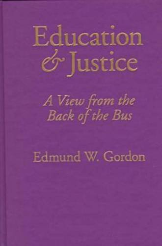 9780807738450: Education and Justice: A View from the Back of the Bus