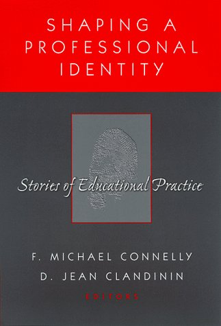 9780807738481: Shaping a Professional Identity: Stories of Educational Practice