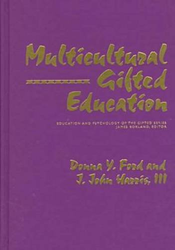 Multicultural Gifted Education (Education and Psychology of the Gifted Series): Donna Y. Ford, J. ...