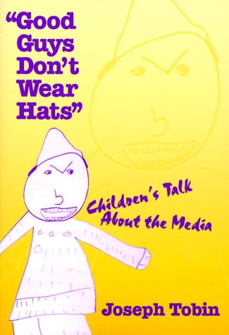 9780807738863: Good Guys Don't Wear Hats: Children's Talk About the Media