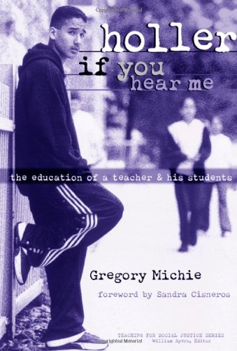 9780807738887: Holler If You Hear Me: The Education of a Teacher and His Students (Teaching for Social Justice Series)