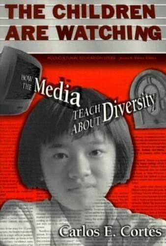 9780807739372: The Children Are Watching: How the Media Teach About Diversity (Multicultural Education) (Multicultural Education Series)