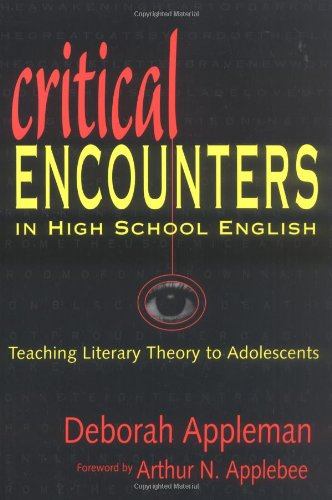 9780807739747: Critical Encounters in High School English: Teaching Literary Theory to Adolescents