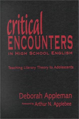 9780807739754: Critical Encounters in High School English: Teaching Literary Theory to Adolescents