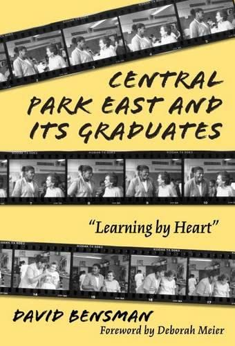 Central Park East and Its Graduates: Learning by Heart (School Reform, 29)