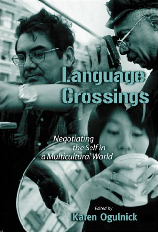 9780807739983: Language Crossings: Negotiating the Self in a Multicultural World (Language and Literacy Series (Teachers College Pr)) (Language & Literacy Series)