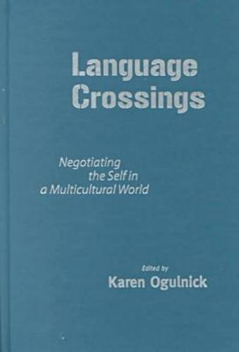 9780807739990: Language Crossings: Negotiating the Self in a Multicultural World (Language and Literacy Series)