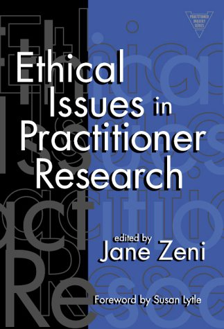 9780807740002: Ethical Issues in Practitioner Research (Practitioner Inquiry, 17)
