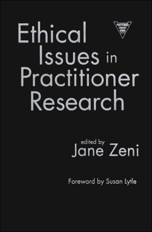 9780807740019: Ethical Issues in Practitioner Research (Practitioner Inquiry, 17)