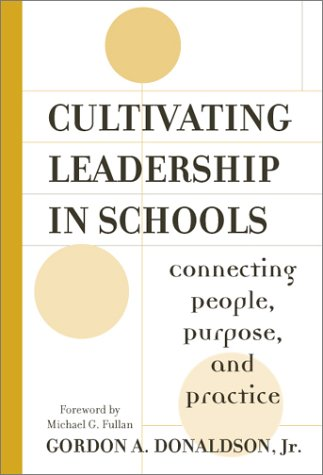 9780807740026: Cultivating Leadership in Schools: Connecting People, Purpose, and Practice