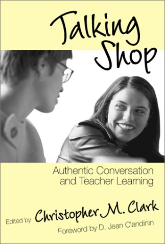 9780807740309: Talking Shop: Authentic Conversation and Teacher Learning