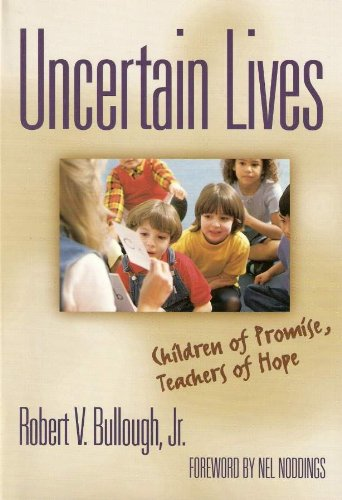 9780807740460: Uncertain Lives: Children of Hope, Teachers of Promise