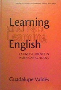 9780807741061: Learning and Not Learning English: Latino Students in American Schools (Multicultural Education, 9)