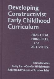 9780807741214: Developing Constructivist Early Childhood Curriculum: Practical Principals and Activities (Early Childhood Education Series)