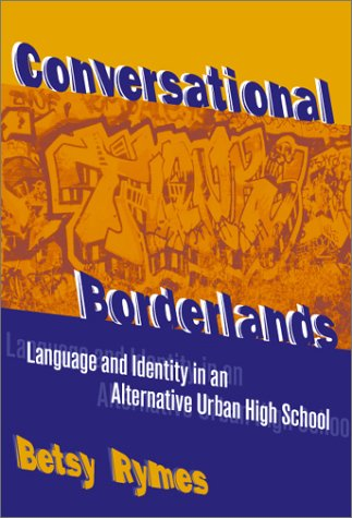 9780807741290: Conversational Borderlands: Talk with Troubled Teens in an Urban School: Language and Identity in an Alternative Urban High School (Language and Literacy Series)