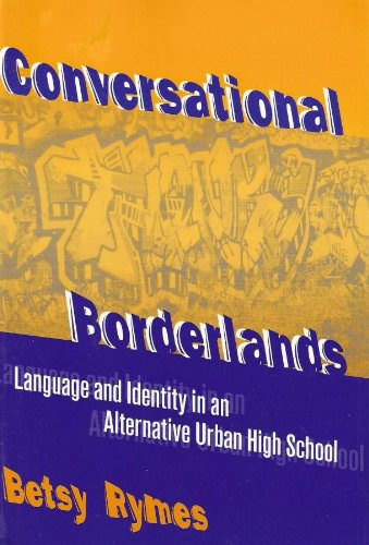 9780807741306: Conversational Borderlands: Language and Identity in an Alternative Urban High School (Language and Literacy Series)