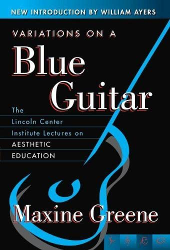 9780807741351: Variations on a Blue Guitar: The Lincoln Center Institute Lectures on Aesthetic Education