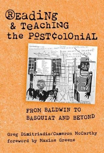 9780807741511: Reading & Teaching the Postcolonial: From Baldwin to Basquiat and Beyond