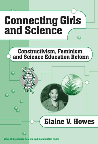 9780807742112: Connecting Girls and Science: Constructivism, Feminism, and Science Education Reform (Ways of Knowing in Science and Math, 18)