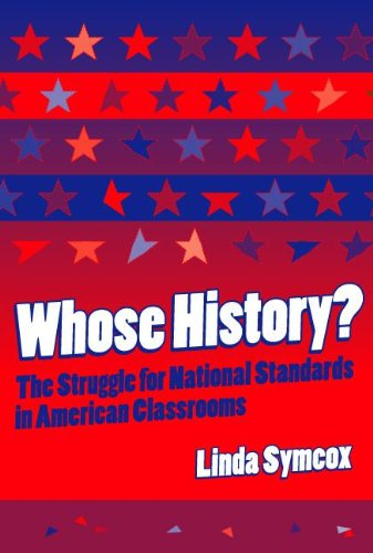 9780807742327: Whose History? The Struggle for National Standards in American Classrooms