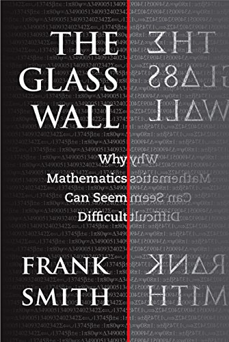 9780807742419: The Glass Wall: Why Mathematics Can Seem Difficult