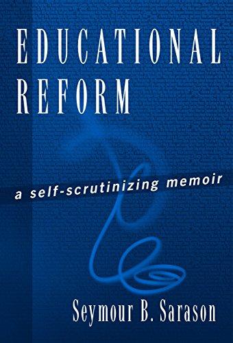 9780807742433: Educational Reform: A Self-Scrutinizing Memoir