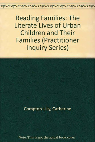 9780807742778: Reading Families: The Literate Lives of Urban Children and Their Families (Practitioner Inquiry Series)