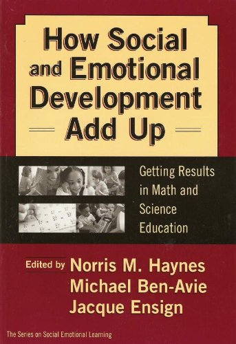 9780807743065: How Social and Emotional Development Add Up: Getting Results in Math and Science Education (Social Emotional Learning, 4) (Social Emotional Learning (Paperback))
