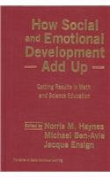9780807743072: How Social and Emotional Development Add Up: Getting Results in Math and Science Education (Social Emotional Learning)