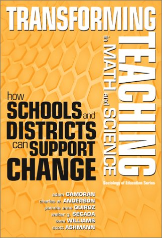 9780807743096: Transforming Teaching in Math and Science: How Schools and Districts Can Support Change (Sociology of Education Series (New York, N.Y.).)