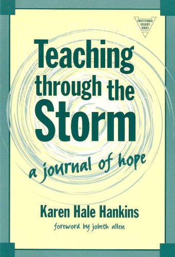 9780807743287: Teaching Through the Storm: A Journal of Hope (The Practitioner Inquiry Series)