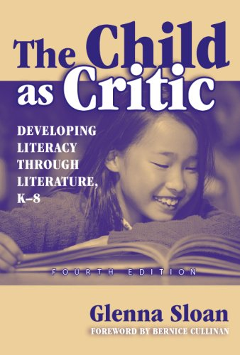 9780807743409: The Child As Critic: Developing Literacy Through Literature, K-8