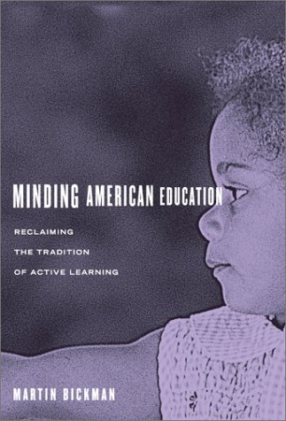 9780807743522: Minding American Education: Reclaiming the Tradition of Active Learning