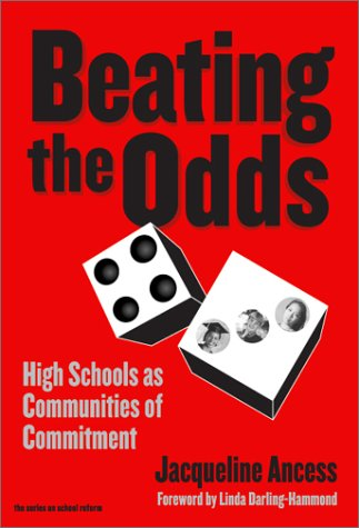 9780807743553: Beating the Odds: High Schools as Communities of Commitment (the series on school reform)