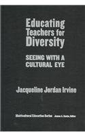 9780807743584: Educating Teachers for Diversity: Seeing with a Cultural Eye (Multicultural Education Series)